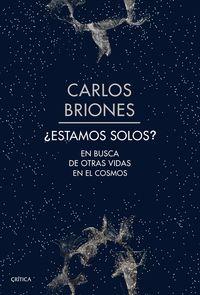 ¿estamos solos? - en busca de otras vidas - Carlos Briones Llorente