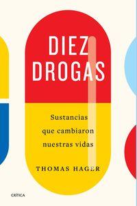 DIEZ DROGAS - SUSTANCIAS QUE CAMBIARON NUESTRAS VIDAS
