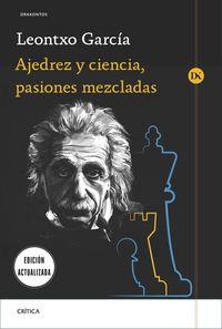 ajedrez y ciencia, pasiones mezcladas - prologo de jose antonio marina - Leontxo Garcia Olasagasti