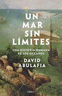 UN MAR SIN LIMITES - UNA HISTORIA HUMANA DE LOS OCEANOS