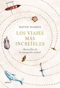 LOS VIAJES MAS INCREIBLES - MARAVILLAS DE LA NAVEGACION ANIMAL
