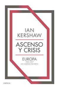 ASCENSO Y CRISIS - EUROPA 1950-2017: UN CAMINO INCIERTO