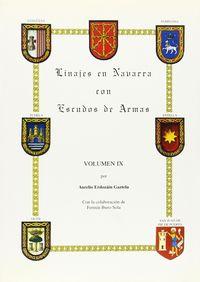 Linajes En Navarra Ix (con Escudos De Armas) - Aurelio Erdozain Gaztelu