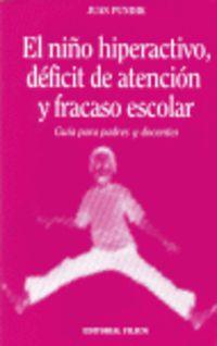 NIÑO HIPERACTIVO, DEFICIT DE ATENCION Y FRACASO ESCOLAR, EL