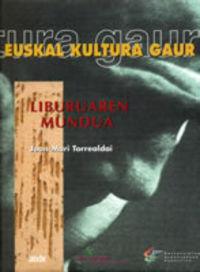 EUSKAL KULTURA GAUR - LIBURUAREN MUNDUA