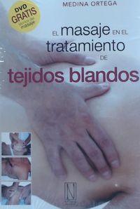 Masaje En El Tratamiento De Tejidos Blandos, El (+dvd) - Medina Ortega