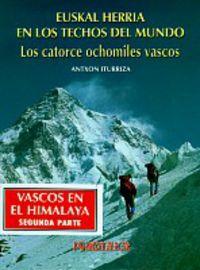 Euskal Herria En Los Techos Del Mundo - Los 14 Ochomiles Vascos - Antxon Iturriza