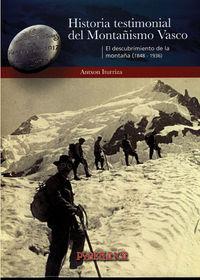 HISTORIA TESTIMONIAL DEL MONTAÑISMO VASCO (TOMO I)