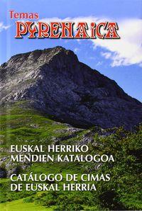 EUSKAL HERRIKO MENDIEN KATALOGOA = CATALOGO DE CIMAS DE EUSKAL HERRIA (+2 MAPA)