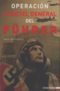 Operacion Cuartel General Del Fuhrer - Will Berthold