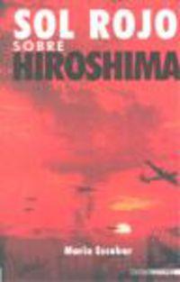 Sol Rojo Sobre Hiroshima - Mario Escobar Golderos