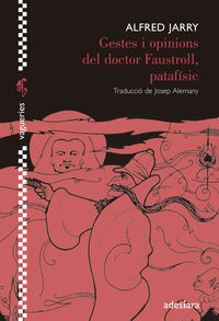 Gestes I Opinions Del Doctor Faustroll, Patafisic - Alfred Jarry