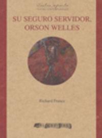 Su Seguro Servidor, Orson Welles - Richard France