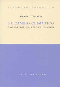 Cambio Climatico, El - Y Otros Problemas De La Humanidad - Manuel Toharia Cortes