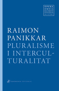 Pluralisme I Interculturalitat - Raimon Panikkar