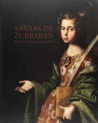 Santas De Zurbaran, Devocion Y Persuasion - Benito Navarrete Prieto