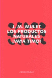PRODUCTOS NATURALES, LOS - ¡VAYA TIMO!