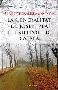 GENERALITAT DE JOSEP IRLA I L'EXILI POLITIC CATALA, LA