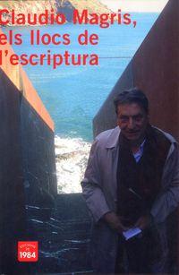CLAUDIO MAGRIS, ELS LLOCS DE L'ESCRIPTURA
