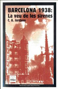 BARCELONA 1938 - LA VEU DE LES SIRENES