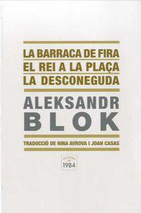 La / Rei A La Plaça, El / Desconeguda, El barraca de fira - Aleksandr Blok