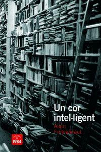 Un cor intelligent - Alain Finkielkraut