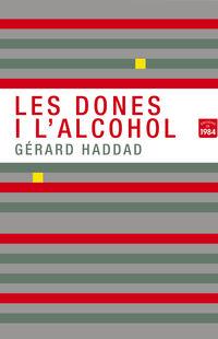 Dones I L'alcohol, Les - Gerard Haddad