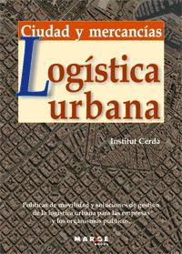 LOGISTICA URBANA - CIUDAD Y MERCANCIAS