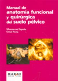 MANUAL DE ANATOMIA FUNCIONAL Y QUIRURGICA DEL SUELO PELVICO