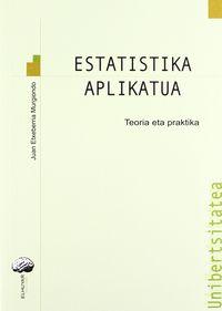 Estatistika Aplikatua - Teoria Eta Praktika - Juan Etxeberria Murgiondo