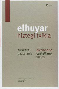 ELHUYAR HIZTEGI TXIKIA EUS / GAZ - CAS / VAS (4. ED)