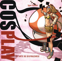 COSPLAY - EL ARTE DE DISFRAZARSE