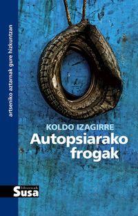 Autopsiarako Frogak - Koldo Izagirre