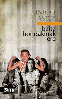 Baita Hondakinak Ere - Iñigo Astiz