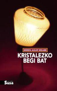 Kristalezko Begi Bat - Miren Agur Meabe