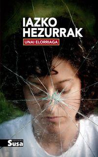 Iazko Hezurrak - Unai Elorriaga