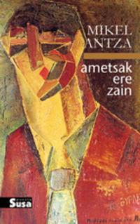 Ametsak Ere Zain - Mikel Antza