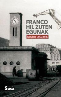 Franco Hil Zuten Egunak - Koldo Izagirre