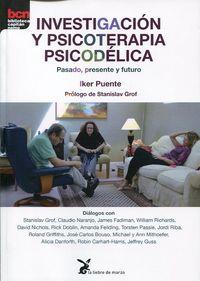 INVESTIGACION Y PSICOTERAPIA PSICODELICA - PASADO, PRESENTE Y FUTURO