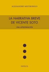 NARRATIVA BREVE DE VICENTE SOTO, LA - UNA APROXIMACION