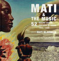 Mati & The Music - 52 Portadas De Disco 1955 / 2005 - Mati Klarwein