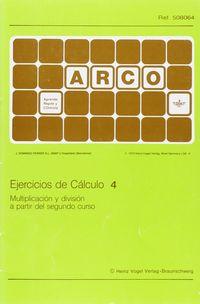 ARCO EJER. CALCULO 4 - MULTIPLICACIONES Y DIVISIONES