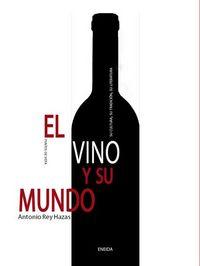 El vino y su mundo - Antonio Rey Hazas