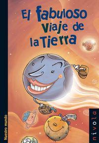 El fabuloso viaje de la tierra - Rafael Ortega De La Cruz