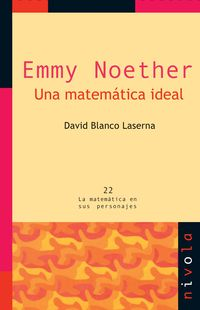 EMMY NOETHER - UNA MATEMATICA IDEAL