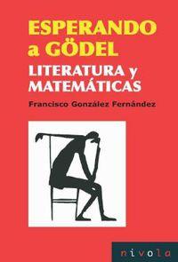 Esperando A Godel - Literatura Y Matematicas - Francisco Gonzalez Fernandez