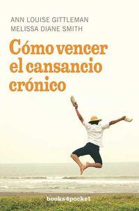Como Vencer El Cansancio Cronico - Ann Louise  Gittleman  /  Melissa Diane  Smith