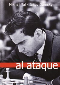 Al Ataque - Mikhail Tal / Iakov Damsky