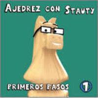 AJEDREZ CON STAUTY 1 - PRIMEROS PASOS