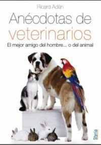 Anecdotas De Veterinarios - Richard Adan